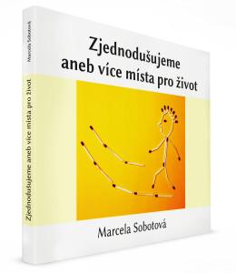 eBook Zjednodušujeme aneb více místa pro život, minimalismus, Marcela Sobotová