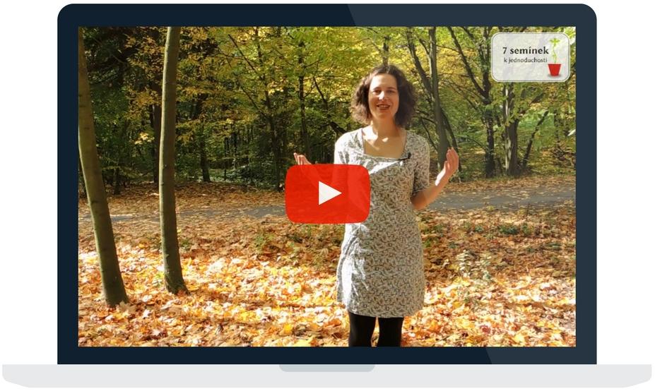 online kurz, 7 semínek k jednoduchosti, minimalismus, studium online, video